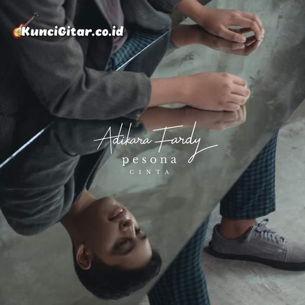 Chord Kunci Gitar Pesona Cinta – Adikara Fardy